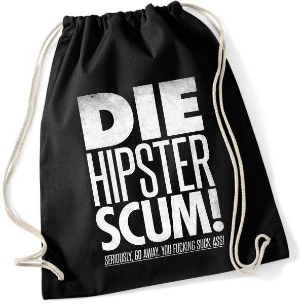 Rock Style Die Hipster scum!