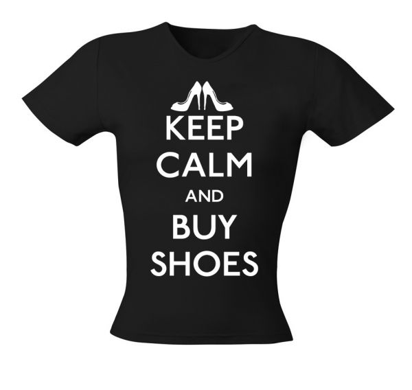 FUN Keep Calm And Buy Shoes