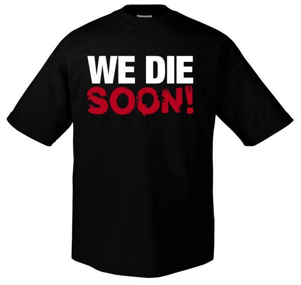 Fun We die soon