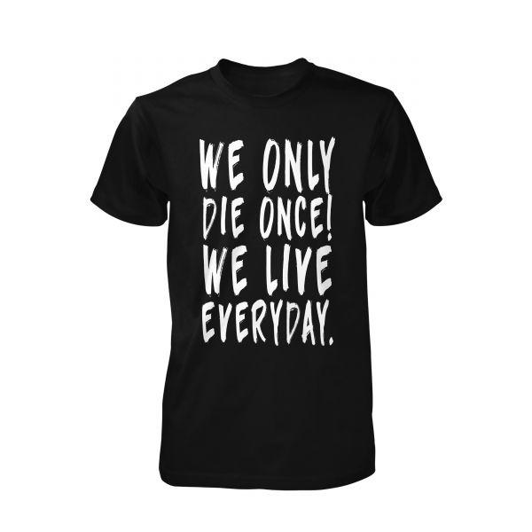 Art Worx Live everyday | T-Shirt