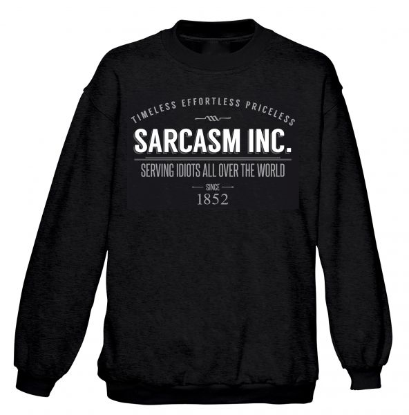 FUN Sarcasm Inc. Sweatshirt