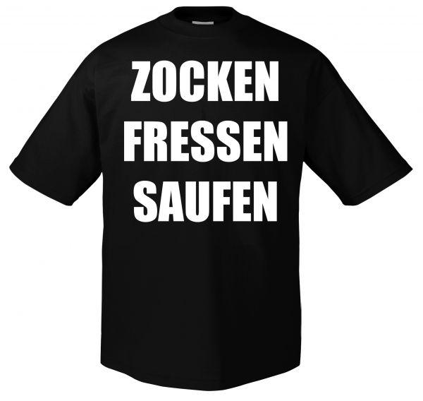 Zocken Fressen Saufen Zocken Fressen Saufen T-Shirt